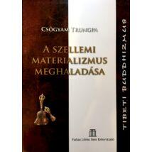 Chögyam Trungpa - A szellemi materializmus meghaladása könyv