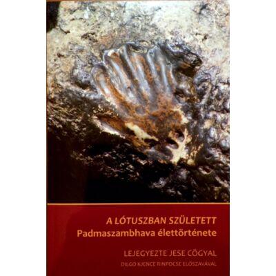 Jese Cögyal - A lótuszban született - Könyv Guru Rinpoche életéről