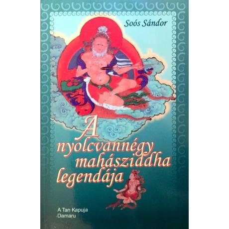 A nyolcvannégy mahasziddha legendája könyv